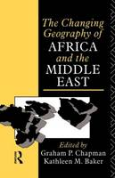 The Changing Geography of Africa and the Middle East (Paperback)