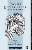 Paths of Enterprise: The Future of Small Business - Social Analysis (Paperback)