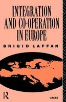 Integration and Co-operation in Europe - Routledge/UACES Contemporary European Studies (Paperback)