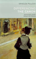 Differencing the Canon: Feminism and the Writing of Art's Histories (Paperback)