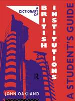 A Dictionary of British Institutions: A Students' Guide (Paperback)
