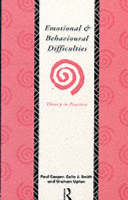 Emotional and Behavioural Difficulties: Theory to Practice (Paperback)