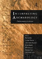 Interpreting Archaeology: Finding Meaning in the Past (Hardback)