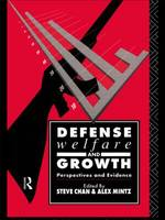 Defense, Welfare and Growth: Perspectives and Evidence (Hardback)