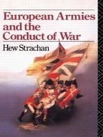 European Armies and the Conduct of War (Paperback)