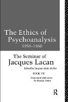 The Ethics of Psychoanalysis 1959-1960: The Seminar of Jacques Lacan (Paperback)