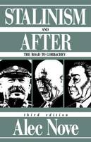 Stalinism and After: The Road to Gorbachev (Paperback)