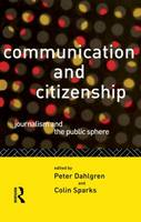 Communication and Citizenship: Journalism and the Public Sphere - Communication and Society (Paperback)