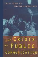 The Crisis of Public Communication - Communication and Society (Hardback)