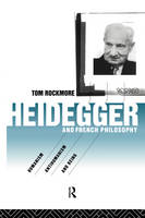 Heidegger and French Philosophy: Humanism, Antihumanism and Being (Paperback)