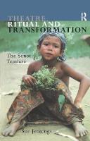 Theatre, Ritual and Transformation: The Senoi Temiars (Paperback)