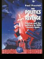 The Politics of Revenge: Fascism and the Military in 20th-century Spain (Paperback)