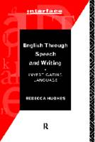 English in Speech and Writing: Investigating Language and Literature - Interface (Paperback)
