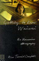 Getting to Know Waiwai: An Amazonian Ethnography (Paperback)