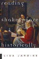 Reading Shakespeare Historically (Paperback)