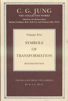 THE COLLECTED WORKS OF C. G. JUNG: Symbols of Transformation (Volume 5) - Collected Works of C.G. Jung (Hardback)
