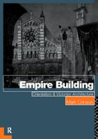 Empire Building: Orientalism and Victorian Architecture (Paperback)
