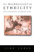 The Archaeology of Ethnicity: Constructing Identities in the Past and Present (Hardback)