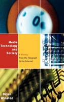 Media,Technology and Society: A History: From the Telegraph to the Internet (Hardback)