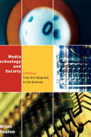 Media,Technology and Society: A History: From the Telegraph to the Internet (Paperback)