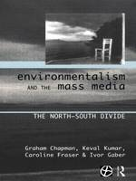 Environmentalism and the Mass Media: The North/South Divide (Hardback)