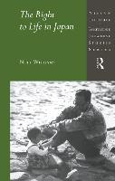 The Right to Life in Japan - Nissan Institute/Routledge Japanese Studies (Hardback)