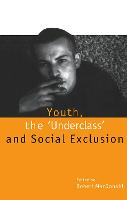 Youth, The 'Underclass' and Social Exclusion (Paperback)