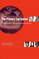 The Primary Curriculum: Learning from International Perspectives (Paperback)