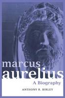 Marcus Aurelius: A Biography - Roman Imperial Biographies (Paperback)