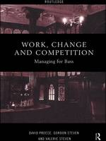 Work, Change and Competition: Managing for Bass (Hardback)