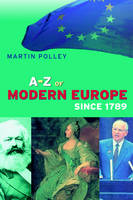 An A-Z of Modern Europe Since 1789 (Paperback)