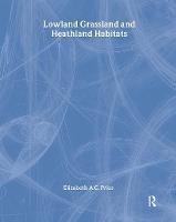 Lowland Grassland and Heathland Habitats - Habitat Guides (Hardback)