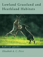 Lowland Grassland and Heathland Habitats - Habitat Guides (Paperback)
