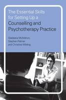 The Essential Skills for Setting Up a Counselling and Psychotherapy Practice (Paperback)