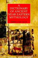 A Dictionary of Ancient Near Eastern Mythology (Paperback)