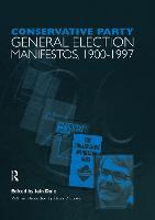 Volume One. Conservative Party General Election Manifestos 1900-1997 (Hardback)