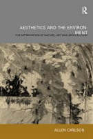 Aesthetics and the Environment: The Appreciation of Nature, Art and Architecture (Hardback)