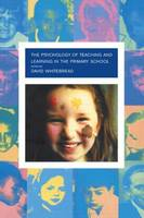 The Psychology of Teaching and Learning in the Primary School (Paperback)