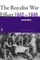 The Royalist War Effort 1642-1646 (Hardback)