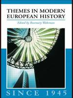 Themes in Modern European History since 1945 - Themes in Modern European History Series (Paperback)