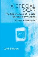 A Special Scar: The Experiences of People Bereaved by Suicide (Paperback)