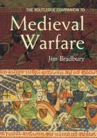 The Routledge Companion to Medieval Warfare - Routledge Companions to History (Hardback)