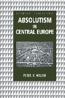 Absolutism in Central Europe - Historical Connections (Hardback)