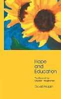 Hope and Education: The Role of the Utopian Imagination (Hardback)