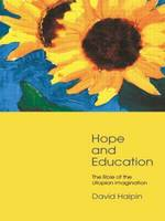 Hope and Education: The Role of the Utopian Imagination (Paperback)