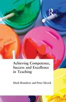 Achieving Competence, Success and Excellence in Teaching (Paperback)