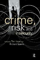 Crime, Risk and Insecurity: Law and Order in Everyday Life and Political Discourse (Paperback)
