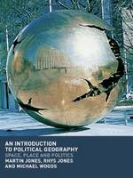 An Introduction to Political Geography: Textbook: Space, Place and Politics (Paperback)