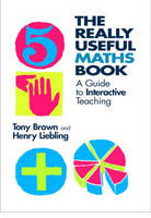 The Really Useful Maths Book: A Guide to Interactive Teaching - The Really Useful (Paperback)