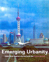Emerging Urbanity: Global Urban Projects in the Asia Pacific Rim